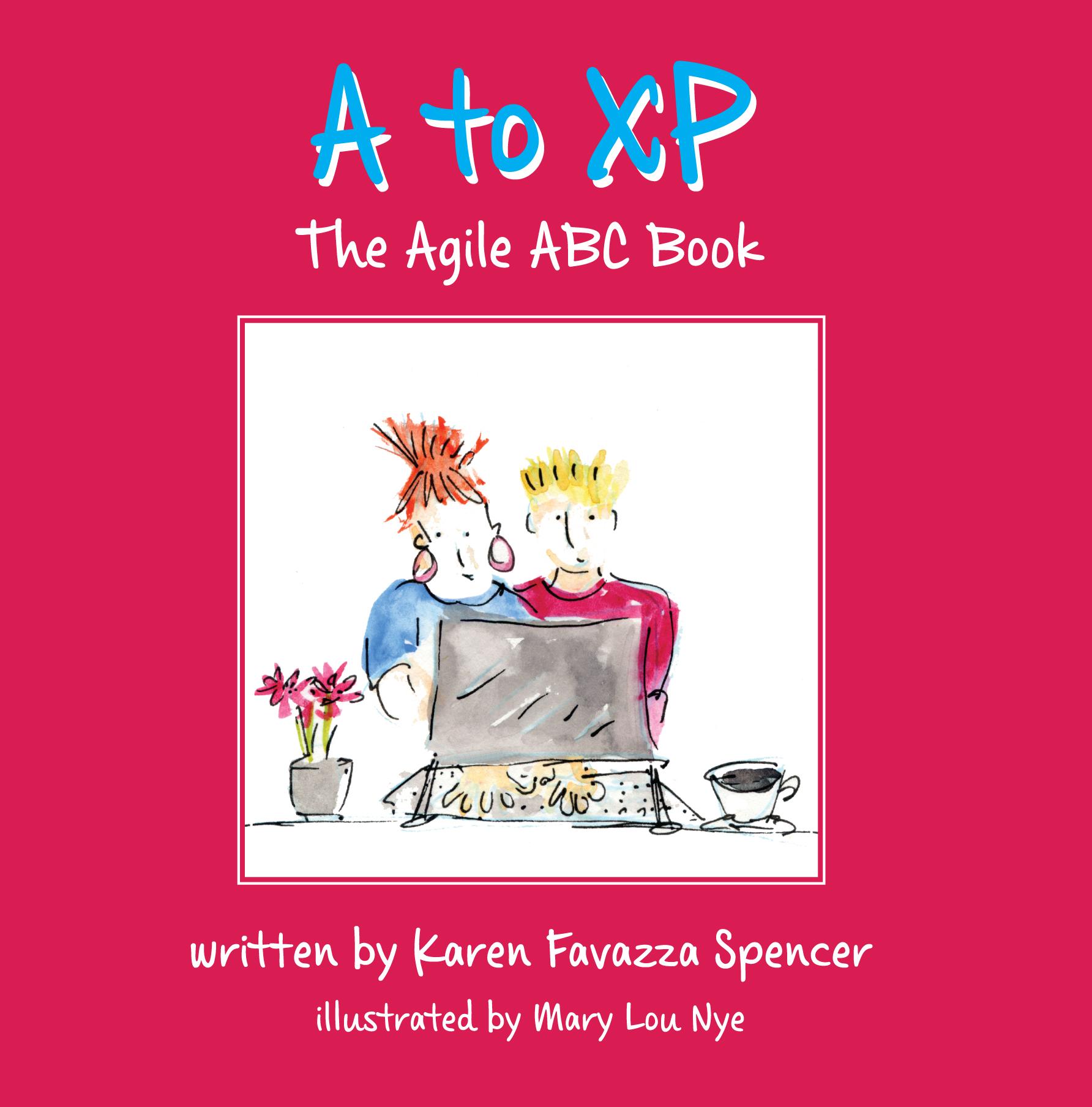 A to XP: The Agile ABC Book